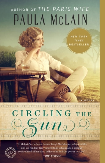 Circling the Sun - A Novel ekitaplar by Paula McLain