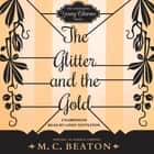 The Glitter and the Gold audiobook by M. C. Beaton