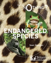 Endangered Species ebook by Sean Sheehan,Britannica Digital Learning