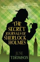 The Secret Journals of Sherlock Holmes - Further ingenious cases for the great detective ebook by June Thomson