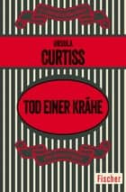 Tod einer Krähe ebook by Ursula Curtiss, Edith Walter