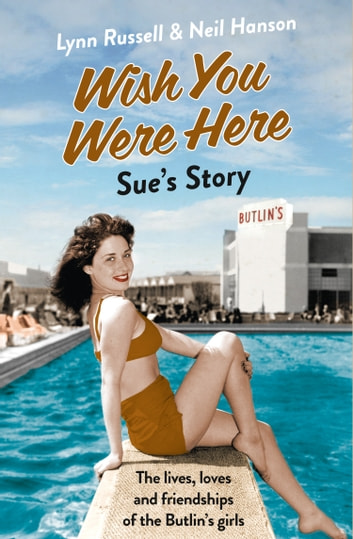 Sue's Story (Individual stories from WISH YOU WERE HERE!, Book 5) ebook by Lynn Russell,Neil Hanson