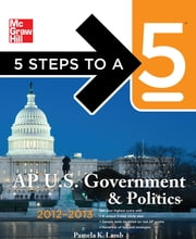 5 Steps to a 5 AP US Government and Politics, 2012-2013 Edition ebook by Pamela Lamb