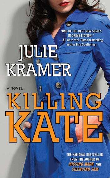 Killing Kate - A Novel eBook by Julie Kramer