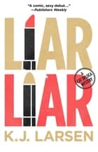 Liar Liar ebook by K.J. Larsen