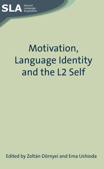 Motivation, Language Identity and the L2 Self ebook by
