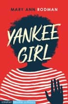 Yankee Girl ebook by Mary Ann Rodman