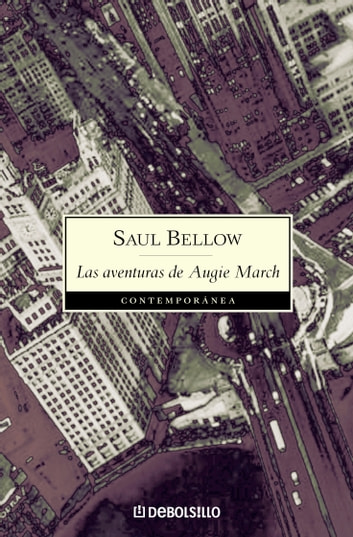Las aventuras de Augie March ebook by Saul Bellow