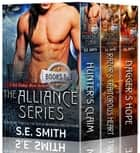 The Alliance Boxset Books 1-3 ebook by S.E. Smith