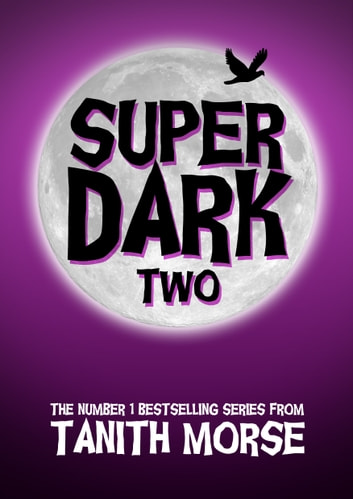 Super Dark 2 (Super Dark Trilogy) ebook by Tanith Morse
