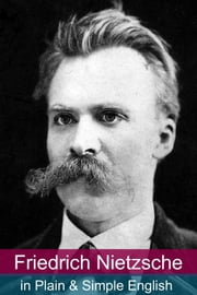 Friedrich Nietzsche in Plain and Simple English ebook by BookCaps