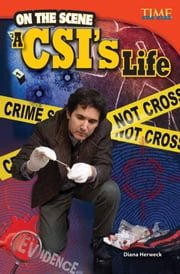 On the Scene: A CSI's Life ebook by Diana Herweck