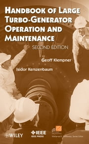 Handbook of Large Turbo-Generator Operation and Maintenance ebook by Geoff Klempner, Isidor Kerszenbaum