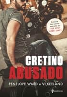 Cretino Abusado ebook by Penelope Ward, Vi Keeland