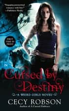 Cursed By Destiny - A Weird Girls Novel ebook by Cecy Robson