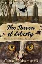 The Raven of Liberty - Cattarina Mysteries, #3 ebook by Monica Shaughnessy