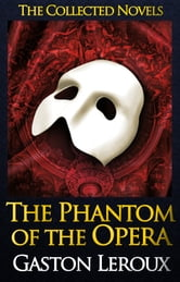 The Phantom of the Opera Complete Text [with AudioBook Links] - by Gaston Leroux ebook by Gaston Leroux