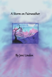 A Storm On Fairweather ebook by Jeni Linden
