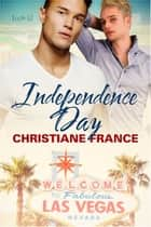Independence Day ebook by Christiane France