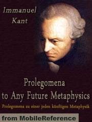 Prolegomena To Any Future Metaphysics (Mobi Classics) ebook by Immanuel Kant,Paul Carus (Translator)