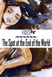 The Spot at the end of the World ebook by Fides