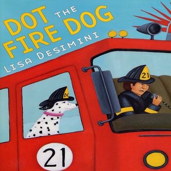Dot The Fire Dog audiobook by Lisa Desimini