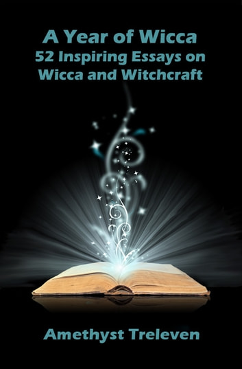 A Year Of Wicca  Inspiring Essays On Wicca And Witchcraft Ebook  A Year Of Wicca  Inspiring Essays On Wicca And Witchcraft Ebook By  Amethyst Treleven