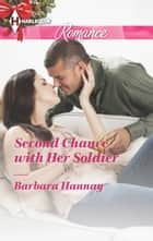 Second Chance with Her Soldier ebook by Barbara Hannay
