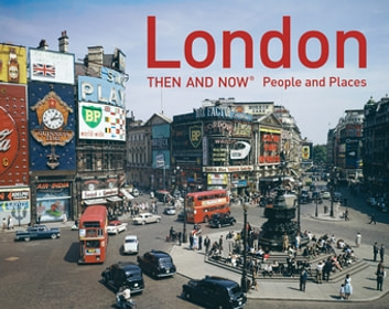 London Then and Now - People and Places ebook by Frank Hopkinson