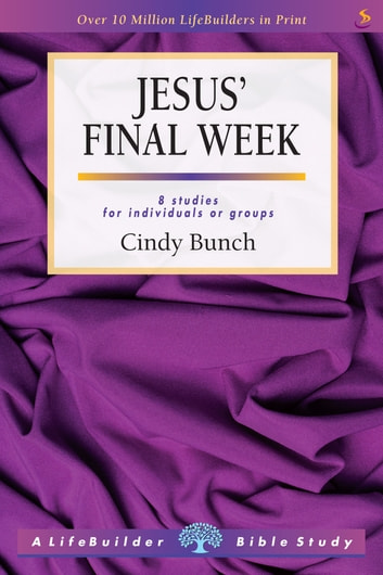 Jesus' Final Week eBook by Cindy Bunch