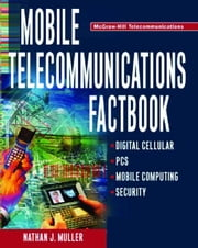 Mobile Telecommunications Factbook ebook by Muller, Nathan