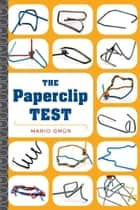 The Paperclip Test ebook by Mario Gmür