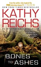 Bones to Ashes ebook by Kathy Reichs