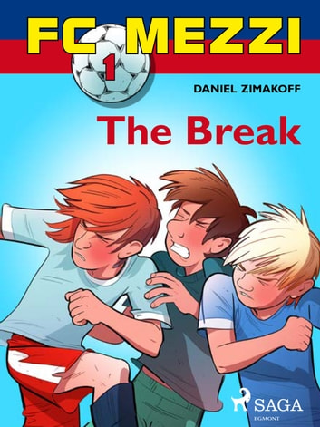 FC Mezzi 1: The Break ebook by Daniel Zimakoff