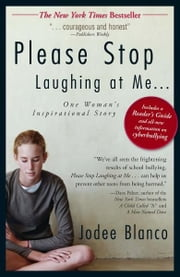 Please Stop Laughing at Me - Special eBook Edition: One Woman's Inspirational True Story - One Woman's Inspirational True Story ebook by Jodee Blanco