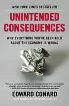 Unintended Consequences ebook by Edward Conard
