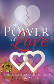 The Power of Love ebook by Clark Selby