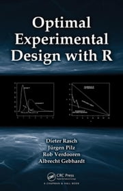 Optimal Experimental Design with R ebook by Rasch, Dieter