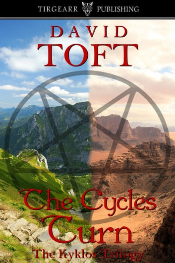 The Cycles Turn (The Kyklos Trilogy, book one) ebook by David Toft