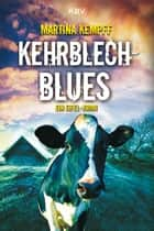 Kehrblechblues - Ein Eifel-Krimi ebook by Martina Kempff