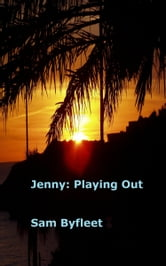 Jenny: Playing Out ebook by Sam Byfleet