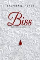 Biss zum Morgengrauen (Bella und Edward 1) ebook by Stephenie Meyer, Karsten Kredel