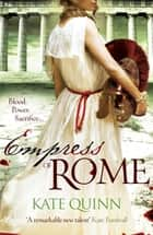 Empress of Rome ebook by Kate Quinn