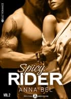 Spicy Rider - 2 eBook by Anna Bel