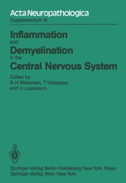 Inflammation and Demyelination in the Central Nervous System - International Congress of Neuropathology, Vienna, September 5–10, 1982 ebook by B. H. Waksman,T. Yonezawa,Hans Lassmann