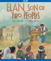 Elan, Son of Two Peoples - Read-Aloud Edition ebook by Heidi Smith Hyde,Mikela Prevost