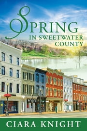 Spring in Sweetwater County ebook by Ciara Knight
