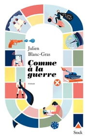 Comme à la guerre eBook by Julien Blanc-Gras