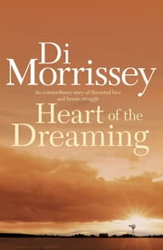 Heart of the Dreaming ebook by Di Morrissey