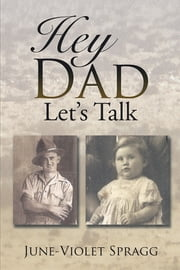Hey Dad------Let's Talk ebook by June-Violet Spragg